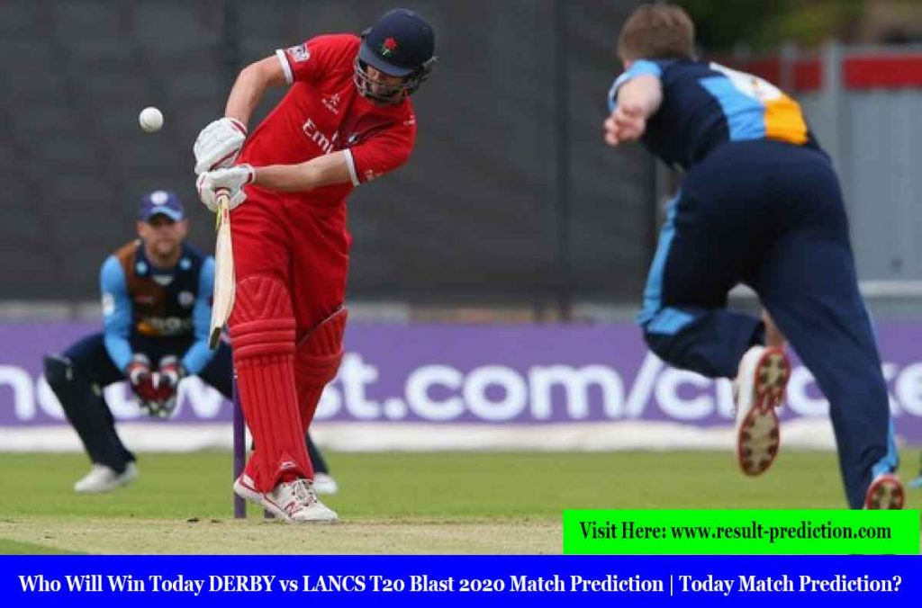 Who Will Win Today DERBY vs LANCS T20 Blast 2020 Match Prediction | Today Match Prediction?