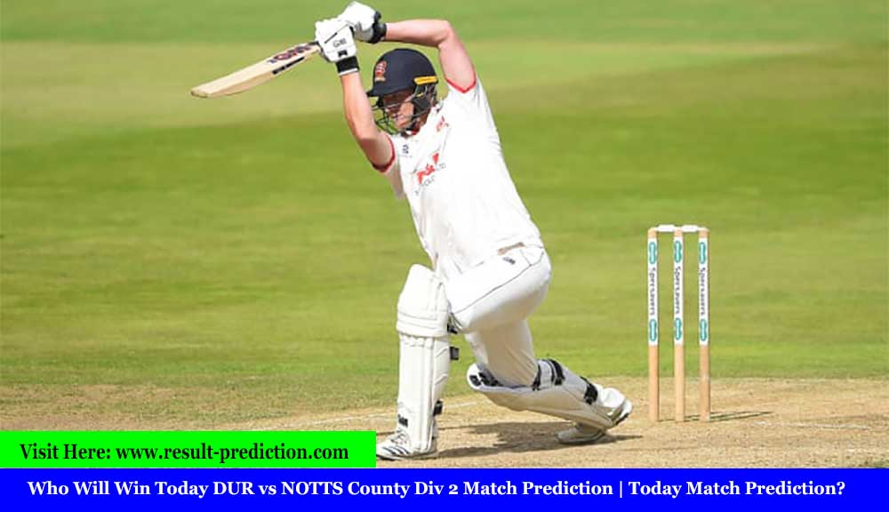 Who Will Win Today DUR vs NOTTS County Div 2 Match Prediction | Today Match Prediction?