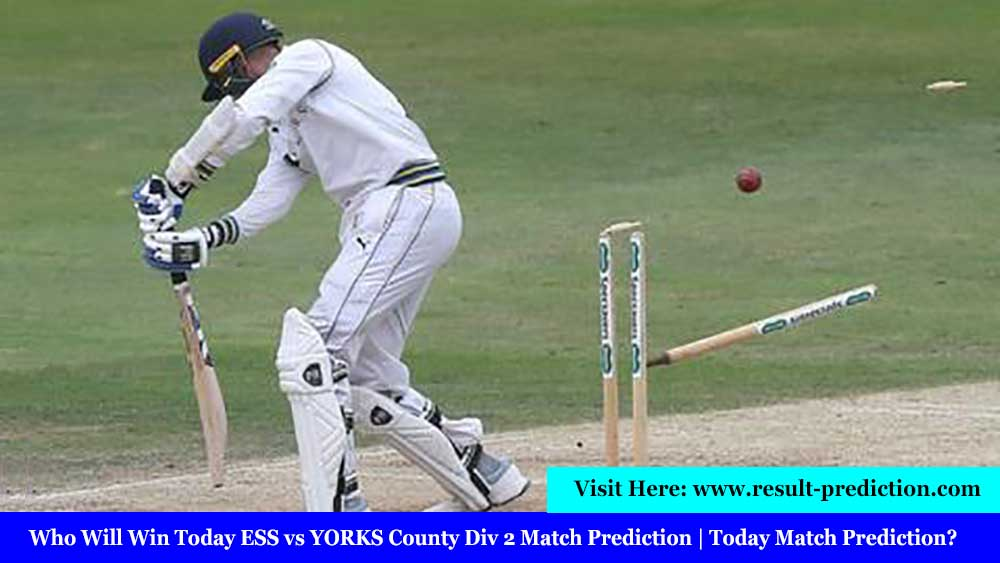 Who Will Win Today ESS vs YORKS County Div 2 Match Prediction | Today Match Prediction?