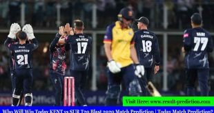 Who Will Win Today KENT vs SUR T20 Blast 2020 Match Prediction | Today Match Prediction?