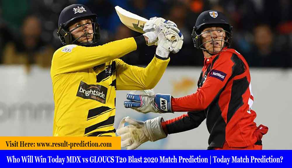 Who Will Win Today MDX vs GLOUCS T20 Blast 2020 Match Prediction | Today Match Prediction?
