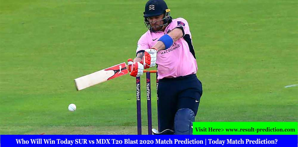 Who Will Win Today SUR vs MDX T20 Blast 2020 Match Prediction | Today Match Prediction?