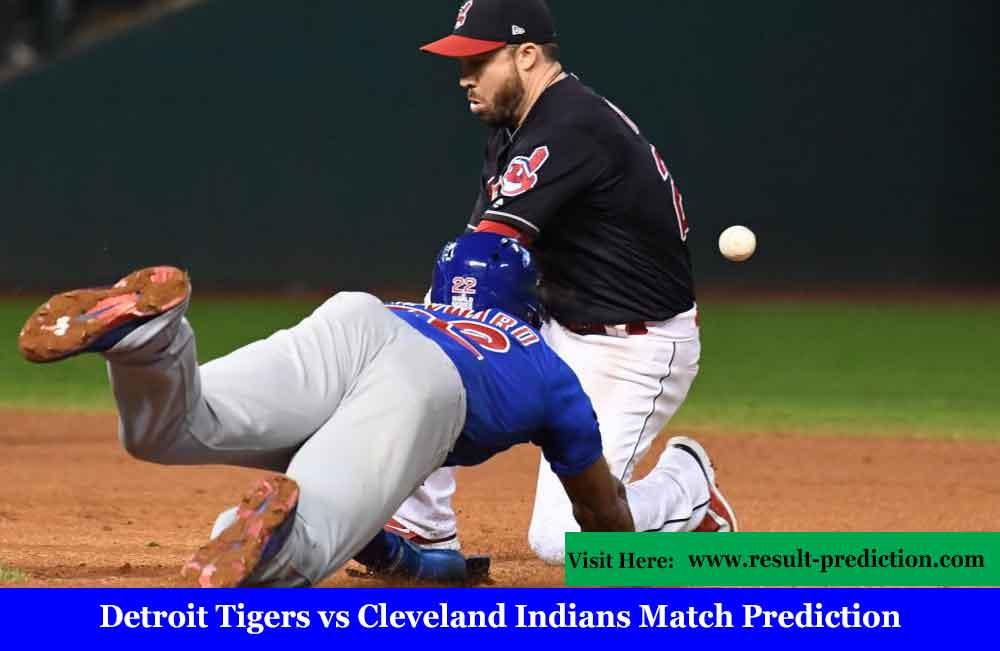 Detroit Tigers vs Cleveland Indians Match Prediction | Tigers vs Indians MLB Match Prediction, MLB Pick, Odds