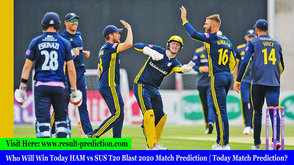 Who Will Win Today HAM vs SUS T20 Blast 2020 Match Prediction | Today Match Prediction?
