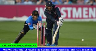 Who Will Win Today SUS vs KENT T20 Blast 2020 Match Prediction | Today Match Prediction?