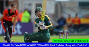 Who Will Win Today NOTTS vs WARKS T20 Blast 2020 Match Prediction | Today Match Prediction?