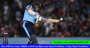 Who Will Win Today YORKS vs DUR T20 Blast 2020 Match Prediction | Today Match Prediction?