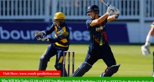 Who Will Win Today GLAM vs KENT T20 Blast 2020 Match Prediction | GLAM vs KENT Today Match Prediction?