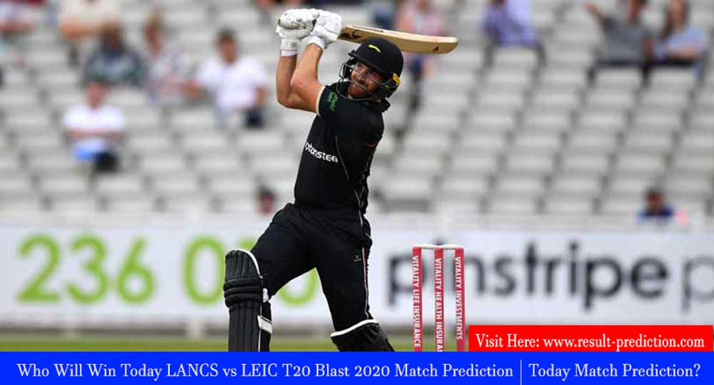Who Will Win Today LANCS vs LEIC T20 Blast 2020 Match Prediction | Today Match Prediction?