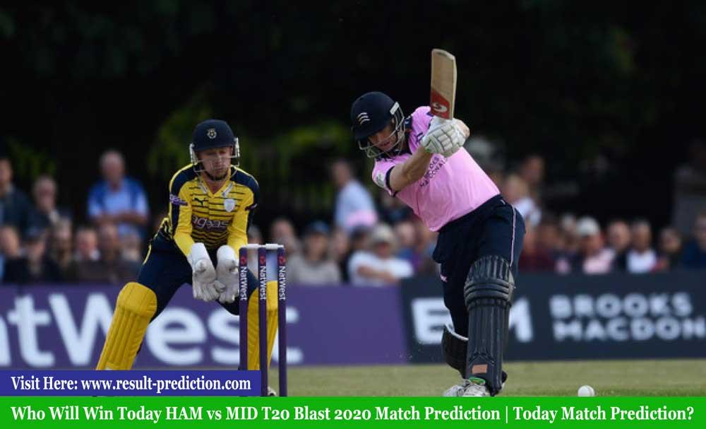 HAM vs MID Today Match Prediction | Who Will Win Today HAM vs MID T20 Blast 2020 Match Prediction?