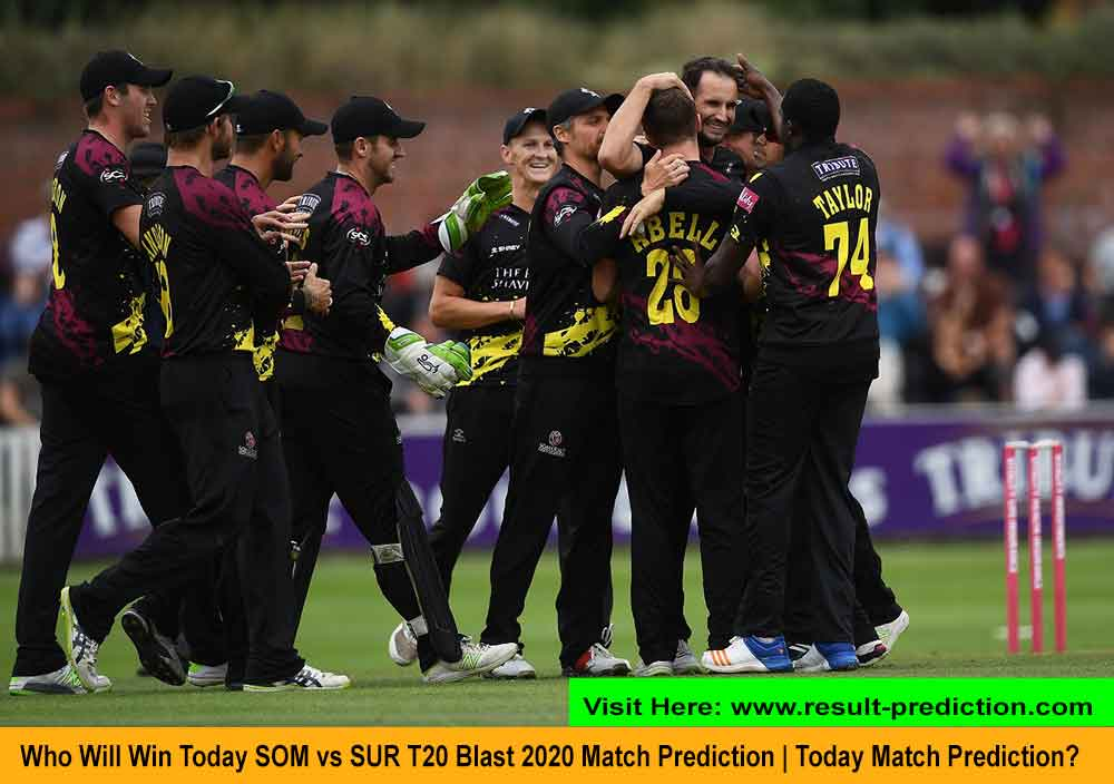 SOM vs SUR Today Match Prediction | Who Will Win Today SOM vs SUR T20 Blast 2020 Match Prediction?