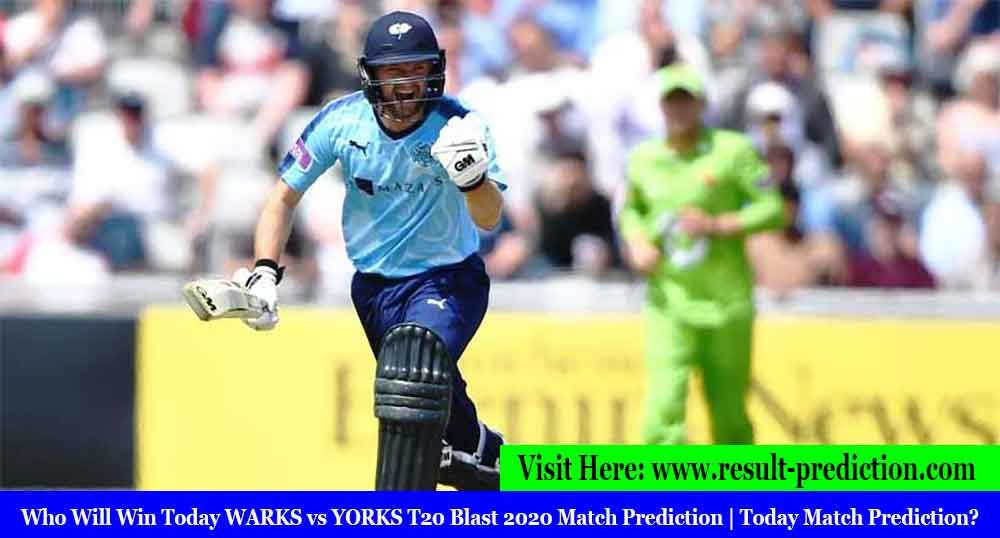 Who Will Win Today WARKS vs YORKS T20 Blast 2020 Match Prediction | Today Match Prediction?