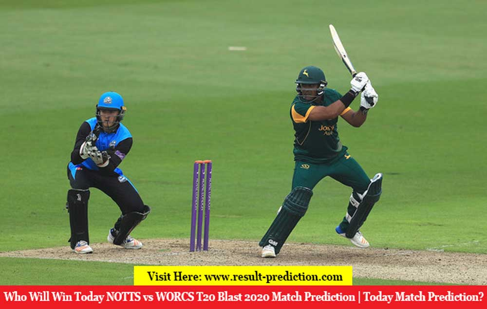 Who Will Win Today NOTTS vs WORCS T20 Blast 2020 Match Prediction | Today Match Prediction?