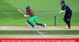BAN vs SCO Dream11 Match Prediction