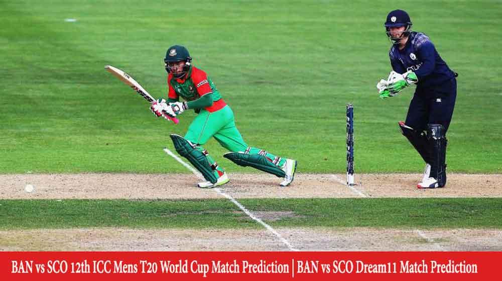 BAN vs SCO Dream11 Match Prediction