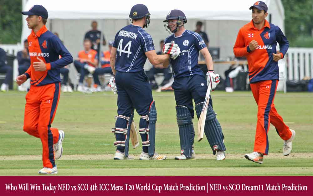 NED vs SCO 4th T20 Match Prediction | Who Will Win Today NED vs SCO 4th ICC Mens T20 World Cup Match Prediction | NED vs SCO Dream11 Match Prediction