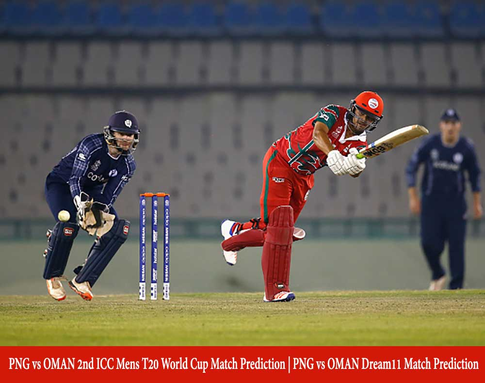PNG vs OMAN 2nd T20 Match Prediction | Who Will Win Today PNG vs OMAN 1st ICC Mens T20 World Cup Match Prediction | PNG vs OMAN Dream11 Match Prediction