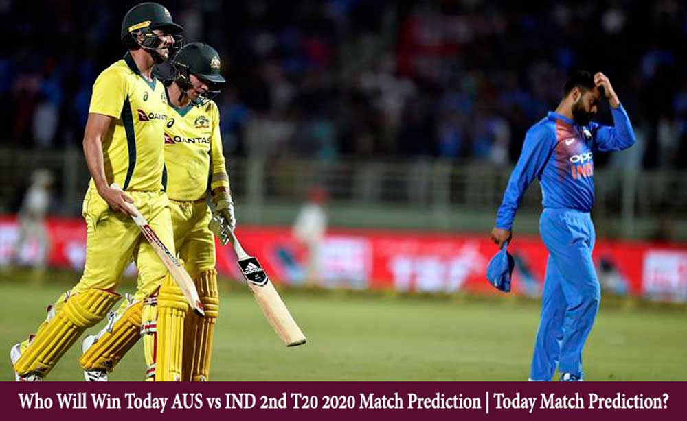 AUS vs IND 2nd T20 2020 Today Match Prediction | Who Will Win Today AUS vs IND 2nd T20 2020 Match Prediction?
