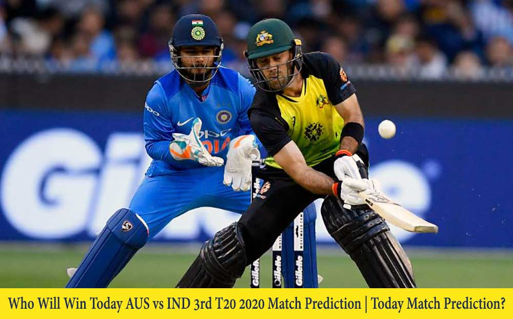 AUS vs IND 3rd T20 2020 Today Match Prediction | Who Will Win Today AUS vs IND 3rd T20 2020 Match Prediction?