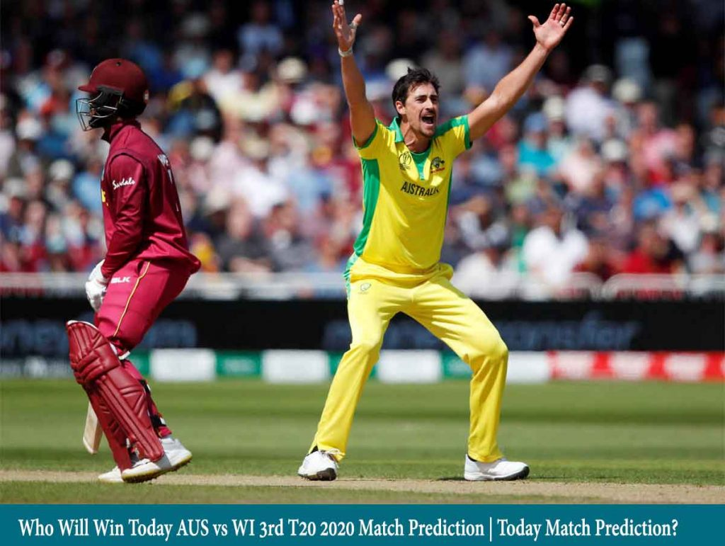 Who Will Win Today AUS vs WI 3rd T20 2020 Match Prediction | Today Match Prediction?