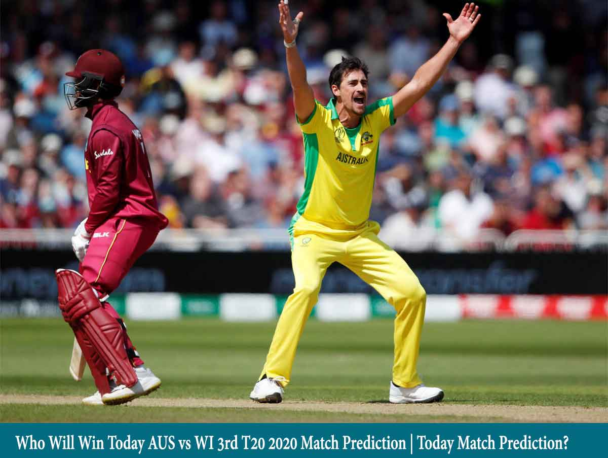 Who Will Win Today AUS vs WI 3rd T20 2020 Match Prediction   Today Match Prediction?