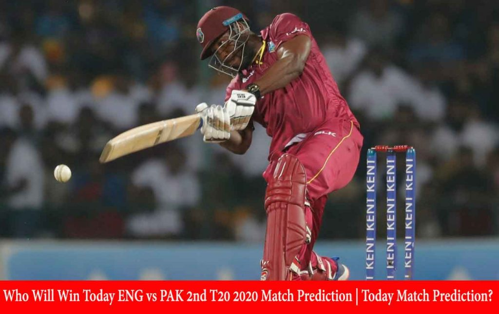 Who Will Win Today ENG vs PAK 2nd T20 2020 Match Prediction | Today Match Prediction?