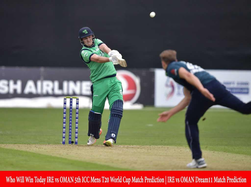 IRE vs OMAN 5th T20 Match Prediction   Who Will Win Today IRE vs OMAN 5th ICC Mens T20 World Cup Match Prediction   IRE vs OMAN Dream11 Match Prediction