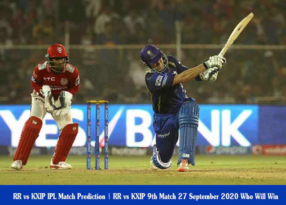RR vs KXIP IPL Match Prediction | RR vs KXIP 9th Match 27 September 2020 Who Will Win