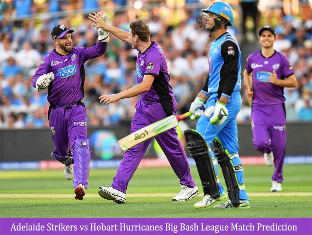 Adelaide Strikers vs Hobart Hurricanes Big Bash League 5th Match Prediction
