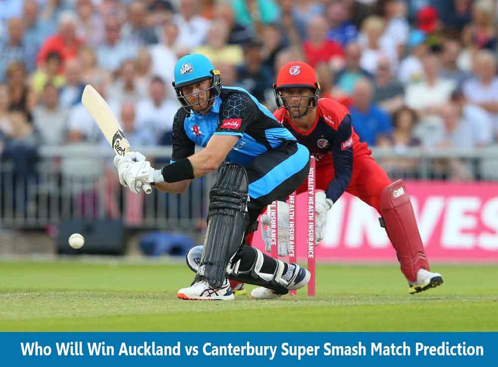 Auckland vs Canterbury Super Smash 8th Match Prediction