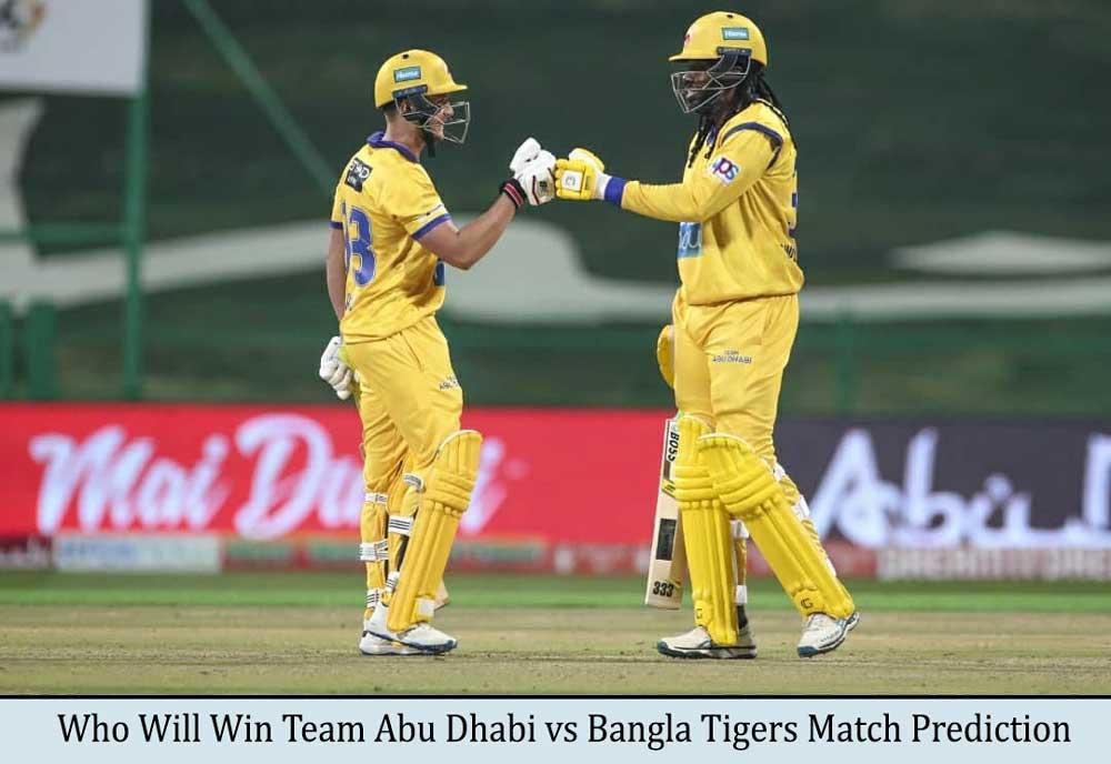 Team Abu Dhabi vs Bangla Tigers T10 League Match Prediction