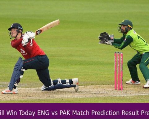 Who Will Win Today ENG vs PAK Match Prediction Result Prediction