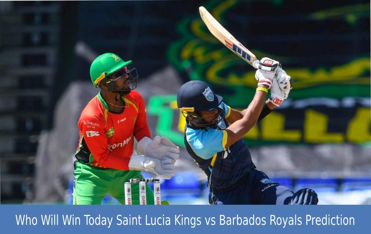 Who Will Win Today Saint Lucia Kings vs Barbados Royals Prediction